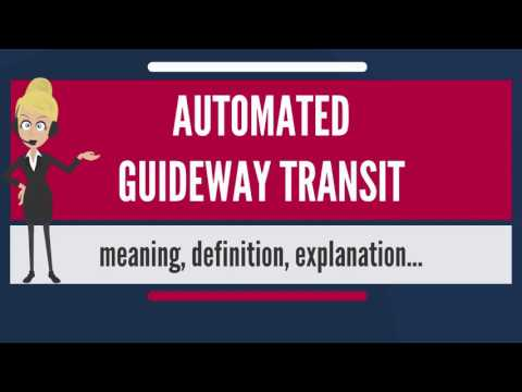 What is AUTOMATED GUIDEWAY TRANSIT? What does AUTOMATED GUIDEWAY TRANSIT mean?