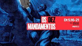 Exposição da Palavra | Dt 5:1-21 - Os 10 Mandamentos - parte 2 - Rev. Ithamar Ximenes