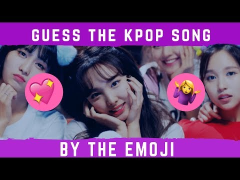 GUESS THE KPOP SONG BY THE EMOJI