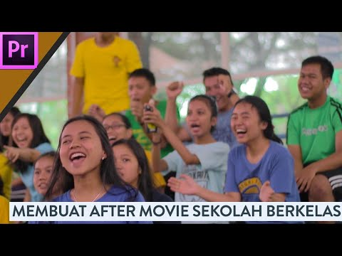 Tips Membuat Video After Movie Sekolah Berkualitas - Adobe Premiere Class