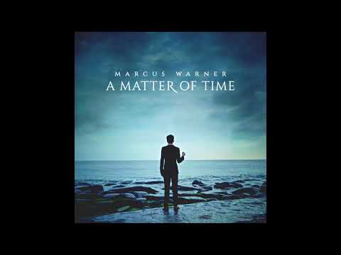 Marcus Warner - A Matter of Time (Official Audio)