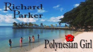 Richard Parker -  Polynesian Girl