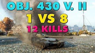 World of Tanks Object 430 Version II - 12 Kills - 8.6K Damage