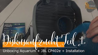 Unboxing Aquarium + JBL CP 402e + Installation -Unsere Diskus-Aufzuchtstation entsteht #1