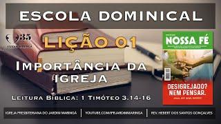 Lição 1 - A importância da igreja 1Tm 3.14-16