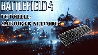 Tutorial Battlefield 4: ¿Mejorar Netcode?