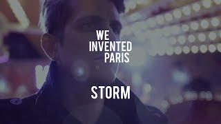 We Invented Paris - Storm