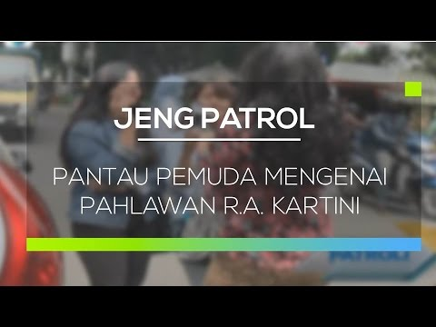 Pantau Pemuda Mengenai Pahlawan R A  Kartini - Jeng Patrol