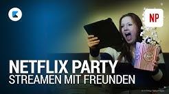 NETFLIX PARTY: So könnt ihr gemeinsam mit Freunden streamen