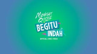 Video Midnight Quickie - Begitu Indah (Official Lyrics Video) download MP3, 3GP, MP4, WEBM, AVI, FLV Juli 2018