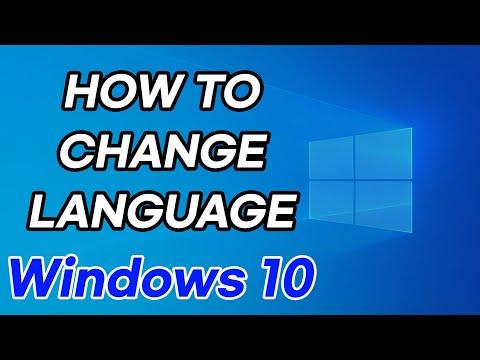 How to Change Windows 10 Language (ex  English to Korean, French, Turkish,  Chinese)