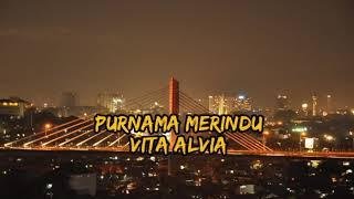 Lirik Lagu Vita Alvia - Purnama Merindu