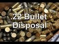 watch he video of .22 Long Rifle - Rimfire Bullet Disposal