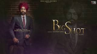 Big Shot Official Song | Turbanator | Tarsem Jassar | Latest Punjabi Songs 2018 |Vehli Janta Records
