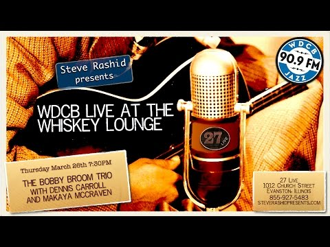 Live at the Whiskey Lounge –The Bobby Broom Trio