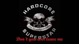 Hardcore Superstar - Don´t you ever leave me