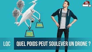 LQC - Quel poids peut soulever un drone ?