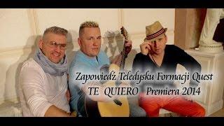 QUEST - Te Quiero (Zapowiedź teledysku)