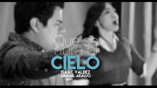 ``Que se Abra el Cielo´´ - Christine D'Clario (Isaac Valdez Feat Abigail Araujo)
