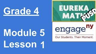 Eureka Math Grade 4 Module 5 Lesson 1