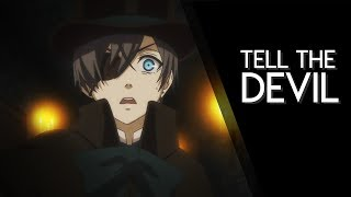 TELL THE DEVIL || Black Butler