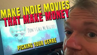 How to Make Indie Movies that Make Money - Picking that Elusive Right Genre