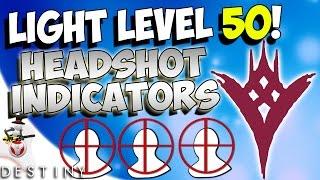 LIGHT LEVEL 50 + HEADSHOT INDICATORS IN CRUCIBLE?! - The Taken King Info
