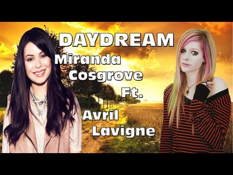 Miranda Cosgrove Ft. Avril Lavigne - Daydream (Official Lyrics) HD