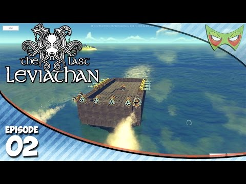 The Last Leviathan Gameplay - Ep 02 - Ship Builder!