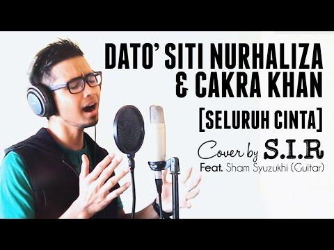 DATO' SITI NURHALIZA & CAKRA KHAN - Seluruh Cinta - (Cover by SIR feat. Sham Syuzukhi)