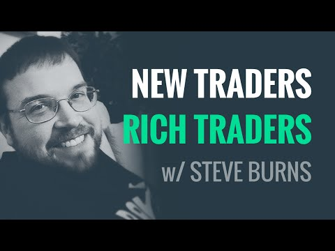 What Separates New Traders & Rich Traders w/ Steve Burns
