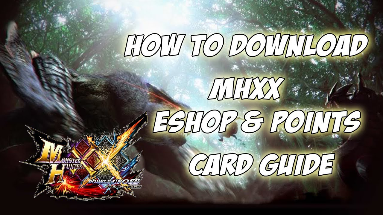 MHXX Switch ver  | How to download & eShop Card Guide