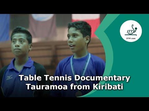 Table Tennis Documentary - Tauramoa from Kiribati