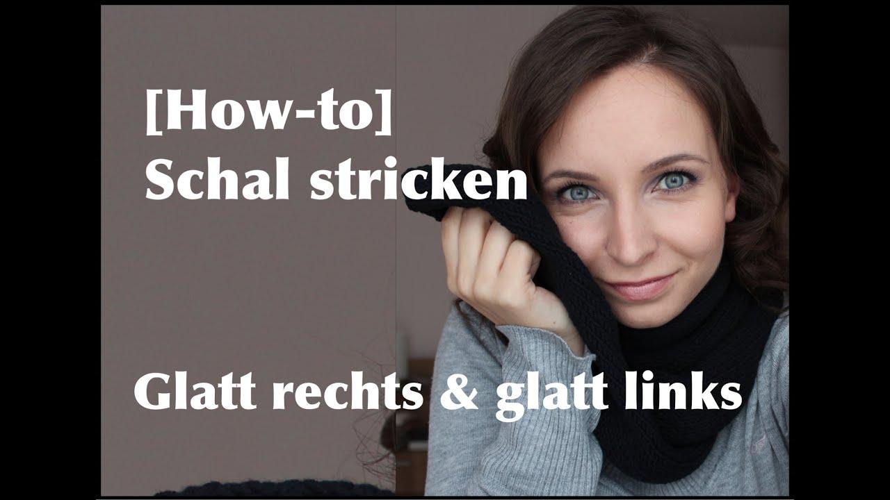How-to] Schal stricken - Muster: Glatt rechts & glatt links - YouTube