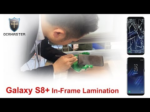 IN-FRAME Lamination From OCAMaster For Fixing Broken Galaxy S8+ OLED Screen Display