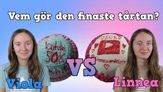 Vem gör den finaste tårtan? 50K special | Linnea vs Viola