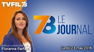7/8 Le Journal – Edition du lundi 23 mai 2016