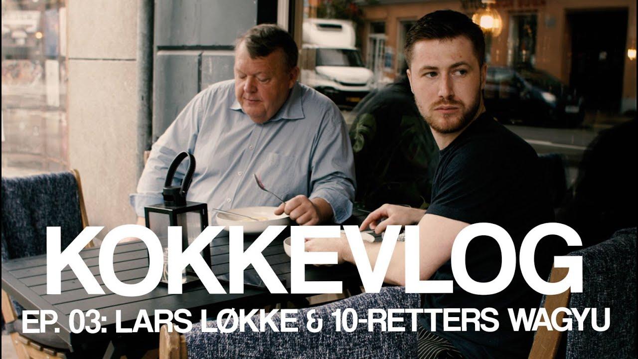 LARS LØKKE & 10 RETTERS WAGYU | KOKKEVLOG EP. 03