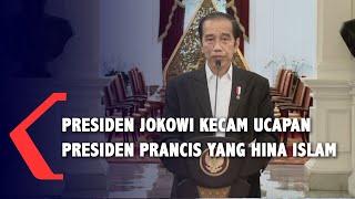 [FULL] Presiden Jokowi Kecam Ucapan Presiden Prancis Macron yang Hina Umat Islam