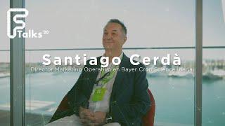 Entrevista a Santiago Cerdà - Dir. Marketing Operativo Bayer Crop Science - Ftalks'20 (KM ZERO)