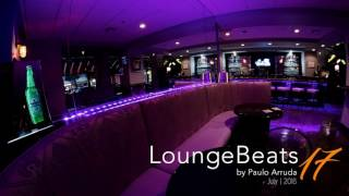 Lounge Beats 17 by DJ Paulo Arruda - Deep House Music & Soulful