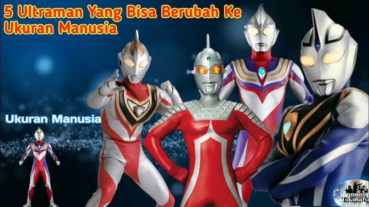 5 Ultraman Yang Bisa Berubah Ke Ukuran Manusia!