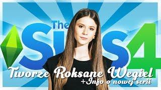 """TWORZĘ ROKSANĘ WĘGIEL + Info o nowej """"starej"""" serii na kanale? - The Sims 4 + MODY"""