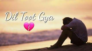 Dil Toot Gya WhatsApp status video