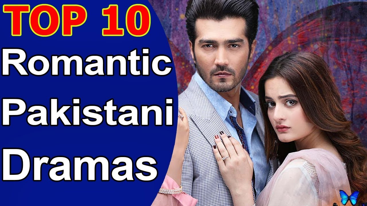 Top 10 Best Romantic Pakistani Dramas 2018