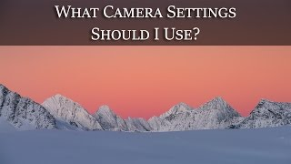 What Camera Settings Should I Use? - Photography Question of the Week