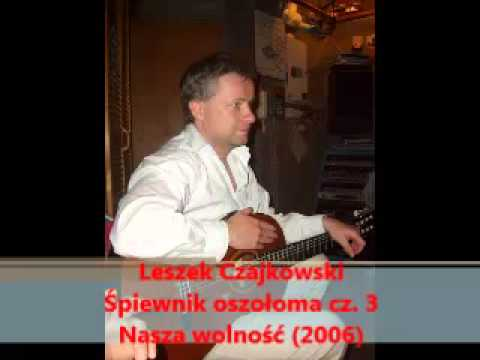 """Antyfeministyczny song - Leszek Czajkowski - """"Nasza wolność"""""""