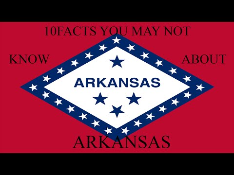 Arkansas - 10 Facts You May Not Know