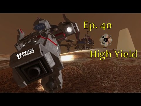 Space Engineers: High Yield Ep40