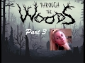 Through The Woods 3 - Gameplay